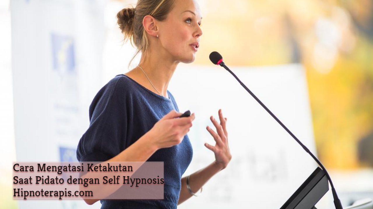 cara mengatasi ketakutan saat pidato dengan self hypnosis