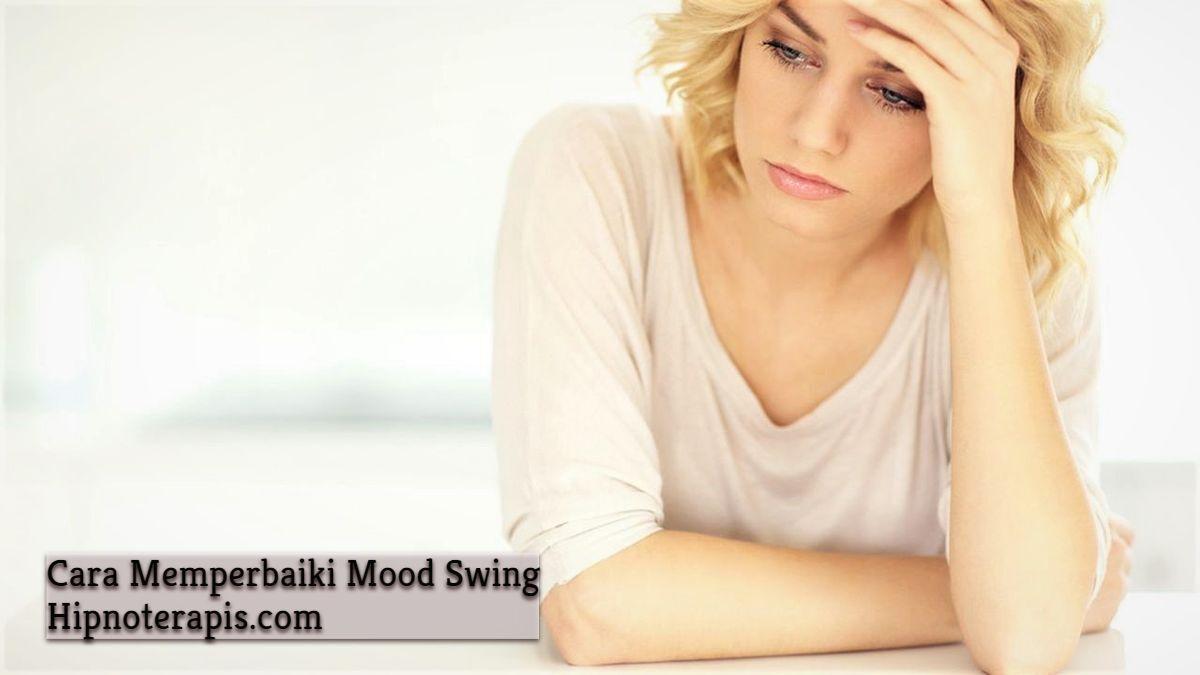 cara memperbaiki mood swing
