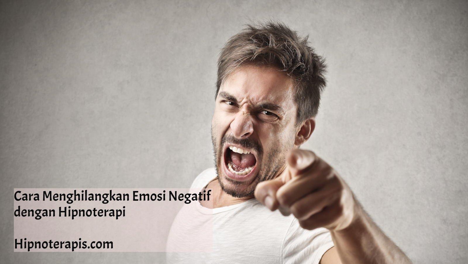 cara menghilangkan emosi negatif