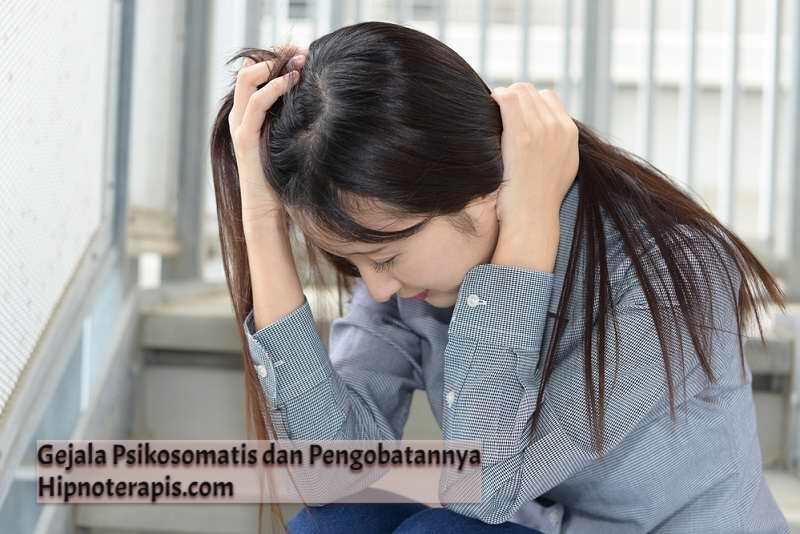 gejala psikosomatis dan pengobatannya