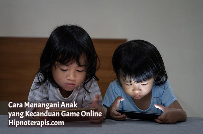 cara menangani anak yang kecanduan game online