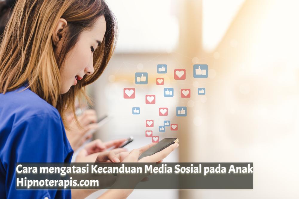 cara mengatasi kecanduan media sosial pada anak