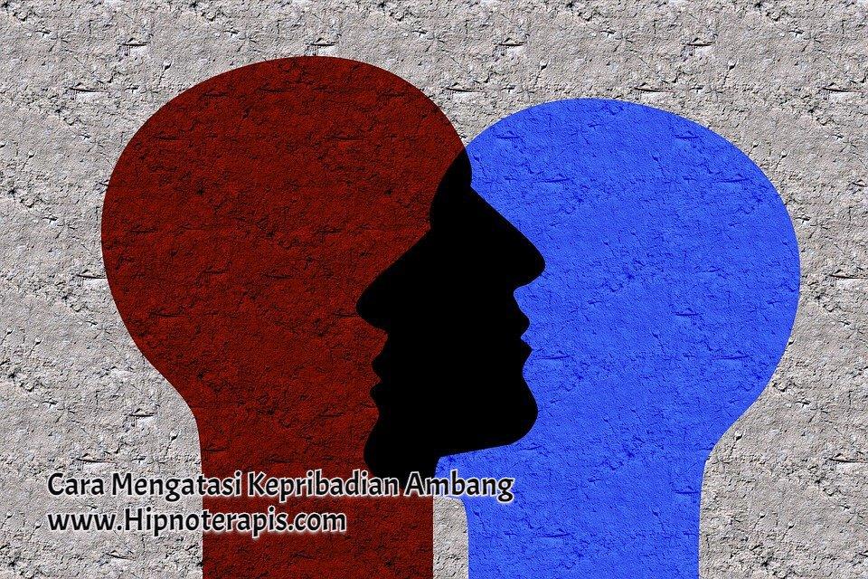 Cara mengatasi kepribadian ambang