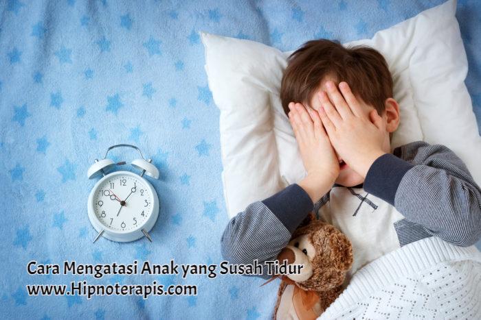 cara mengatasi anak yang susah tidur