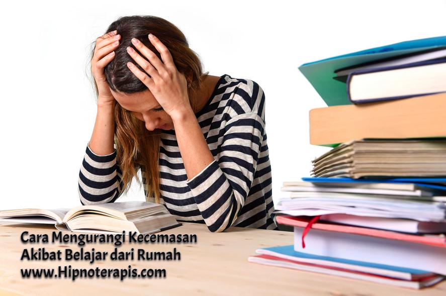 cara mengurangi kecemasan akibat belajar dari rumah